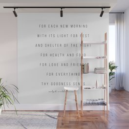 For Each New Morning With Its Light for Rest and Shelter … -Ralph Waldo Emerson Wall Mural