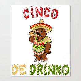 Cinco De Drinko - California Bear - Cinco De Mayo Canvas Print