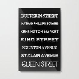 Toronto Streets Side 1 Metal Print