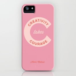 Creativity Takes Courage - Henri Matisse Quote iPhone Case