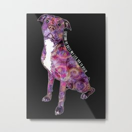 Pit Bulls May Lick You To Death Metal Print