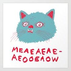 Meeaaaaooooow Art Print