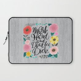 Pretty Swe*ry 2.0: Work Hard and Don't Be A Dick Laptop Sleeve