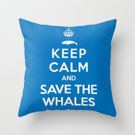 Keep Calm and Save the Whales Throw Pillow