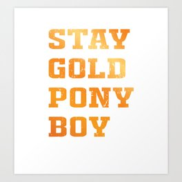 Stay Gold PONY BOY, Ponyboy, Michael Curtis, The Outsiders Shirt Art Print