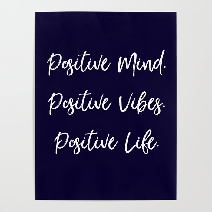 Positive Mind Positive Vibes Positive Life Navy Blue And White