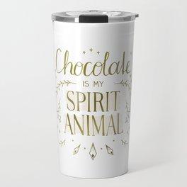 Chocolate is my Spirit Animal Travel Mug