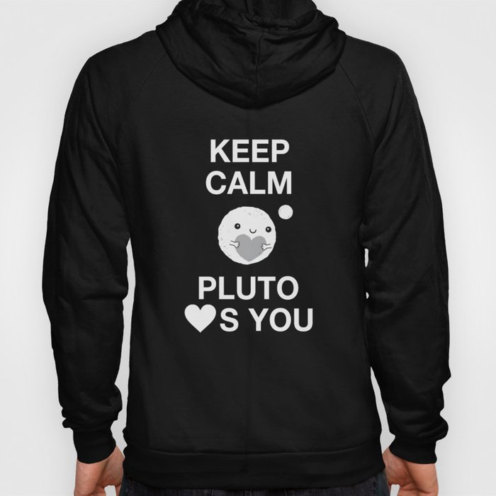 Keep Calm – Pluto Loves You Hoody