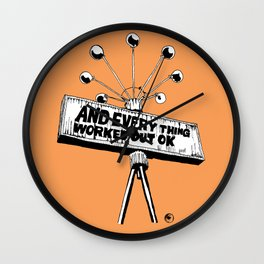 And Everything Worked Out Ok (sign) Wall Clock