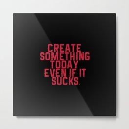 Create Something. Metal Print