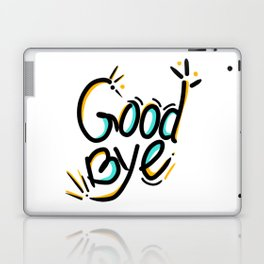 Good bye - funny lettering typography happy Laptop & iPad Skin