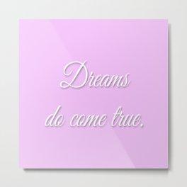 Dreams Do Come True lilac Metal Print