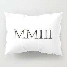 Roman Numerals - 2003 Pillow Sham