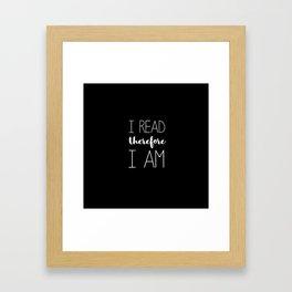 i read therefore i am // black Framed Art Print