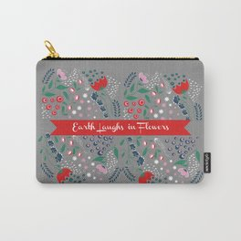 Earth Laughs in Flowers Carry-All Pouch