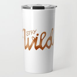 Stay Wild - copper Travel Mug