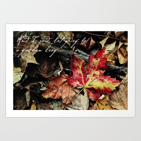 Grief be a fallen leaf Art Print