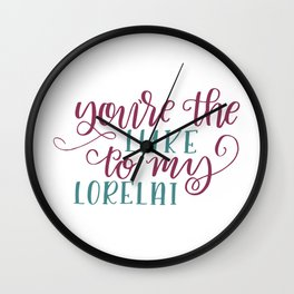 You're The Luke to my Lorelai - Gilmore Girls Wall Clock