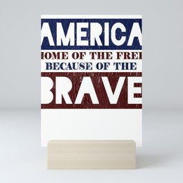 America Home of the Free Because of the Brave Mini Art Print
