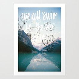 We all swim in the sea of air Art Print