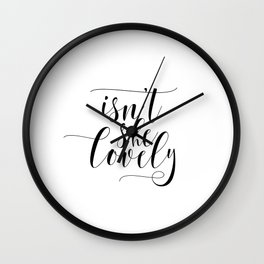 Isnt She Lovely, Nursery Decor, Girls Room Wall Art, Baby shower, Typography Print Wall Clock