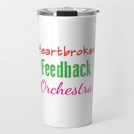 Funny Feedback Tshirt Designs Heatbroken Travel Mug