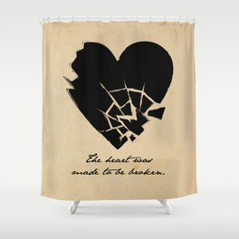 Oscar Wilde - The heart was made to be broken Shower Curtain