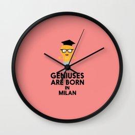 Geniuses are born in MILAN T-Shirt D6m72 Wall Clock