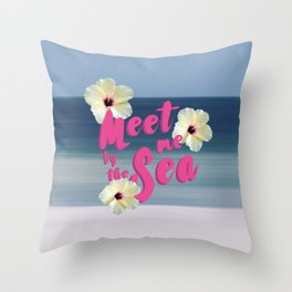 Meet me by the sea Throw Pillow