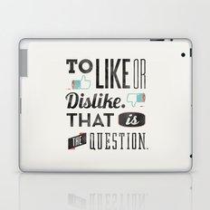 To like or dislike. Laptop & iPad Skin