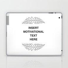 insert motivation Laptop & iPad Skin