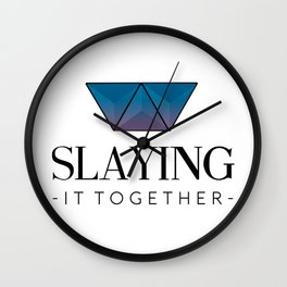 Slaying It Together Wall Clock