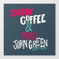 john green Canvas Prints featuring Coffee and John Green by Chelsea Herrick