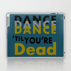 Dance Until You're Dead or Deceased in Teal Laptop & iPad Skin