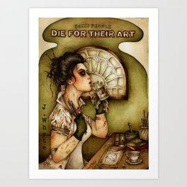 Some People Die for their Art Art Print