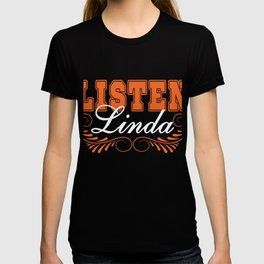 "A Simple Basic Orange Tee Saying ""Listen Linda!"" Listening Listener Ears Understand Take Notice T-shirt"