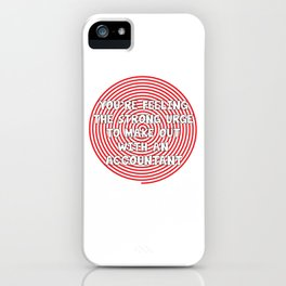 Feeling Urge to Make Out with an Accountant T-Shirt iPhone Case