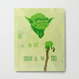 "YODA - ""Do, or Do Not. There is No Try"" Metal Print"