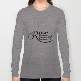 Rose is a rose is a rose is a rose Long Sleeve T-shirt