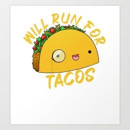 Will Run For Tacos Art Print