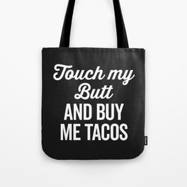 Touch My Butt Funny Quote Tote Bag
