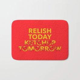 Relish Today Ketchup Tomorrow Bath Mat