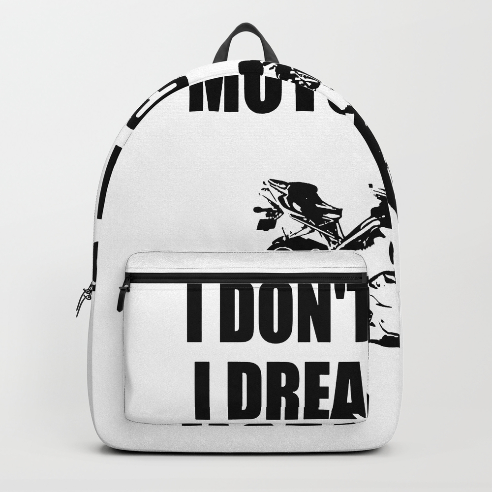 I Dont'snore I Dream I'm A Motorcycle Backpack by Deleveryart BKP8415322