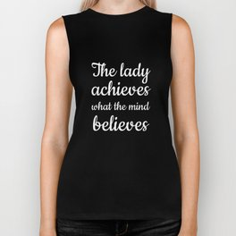 The Lady Achieves What the Mind Believes T-Shirt Biker Tank