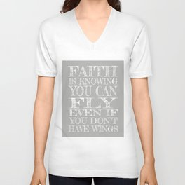 Faith is Knowing You Can Fly Even if You Don't Have Wings Unisex V-Neck