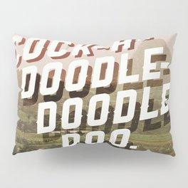 Cock-A-Doodle-Doodle Doo Pillow Sham