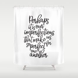 Perhaps it is our imperfections | Jane Austen Shower Curtain