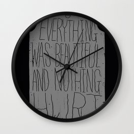 slaughterhouse V - everything was beautiful - vonnegut Wall Clock