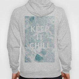 Keep it chill. Hoody