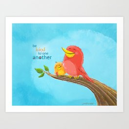 Be Kind to One Another! Art Print